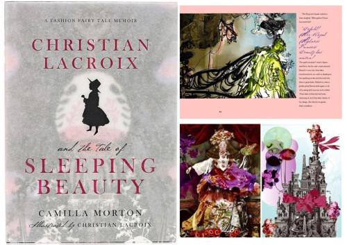 Christian Lacroix and the Tale of Sleeping Beauty - fashion fairytale memoir